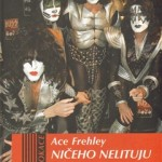 Ace Frehley: Ničeho nelituju, aneb jak to bylo s Kiss