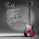 Bill Wyman - Back to Basics 2015