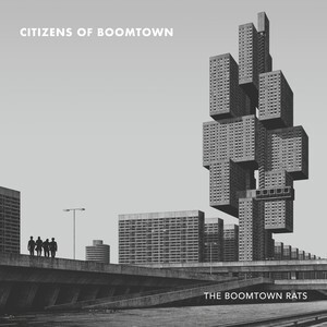The Boomtown Rats: Citizen Of Boomtown
