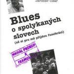 Jaroslav Císař: Blues o spolykaných slovech (Až si pro mě přijdou funebráci)